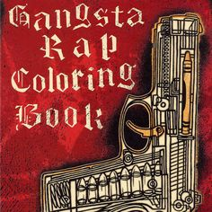 rap coloring book - The gangsta rap coloring books aren't for the kids. This hardcore rap coloring book give the adults a chance to sit back and relax and have a. Adult Coloring, Coloring Books, Coloring Pages, Colouring, Kids Coloring, Coloring Stuff, Coloring Tips, Gangster Rap, Book Title