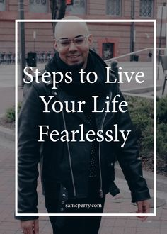 5 Steps to Life Your Life Fearlessly