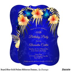 Shop Blue Gold Palms Hibiscus Damask Birthday party Invitation created by Zizzago. Bachelorette Party Invitations, Quinceanera Invitations, Birthday Party Invitations, Royal Blue And Gold, Blue Gold, Gold Birthday Party, Palms, Hibiscus, Custom Invitations