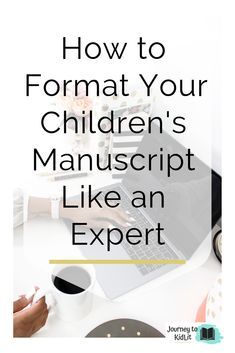 How to format your manuscript for agents and editors. The best advice for children's book authors wanting to publish their manuscript. Tips to format your manuscript before you send it out. How to write a manuscript before you submit it. Writing Kids Books, Book Writing Tips, Writing Words, Fiction Writing, Writing Skills, Writing Prompts, Kid Books, Writing Guide, Writing Quotes