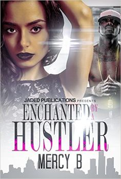 Enchanted By a Hustler - Kindle edition by Mercy B. Literature & Fiction Kindle eBooks @ Amazon.com.