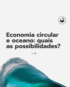 """Ocean Immersion® on Instagram: """"Você já ouviu falar em Economia Circular? Este conceito criado por volta dos anos 60 foi muito difundido recentemente pela Velejadora…"""""""