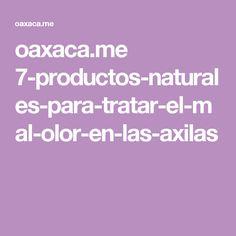 oaxaca.me 7-productos-naturales-para-tratar-el-mal-olor-en-las-axilas