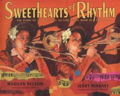 Sweethearts of Rhythm by Marilyn Nelson, Jerry Pinkney (Illustrations) / Newbery Medal