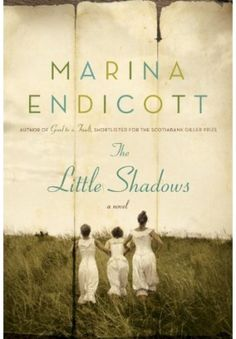 Book Review: The Little Shadows, by Marina Endicott #books