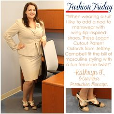 """When wearing a suit I like to add a nod to menswear with wing-tip inspired shoes. These Logan Cutout Patent Oxfords from Jeffrey Campbell fit the bill of masculine styling with a fun feminine twist!"" – Kathryn T., E-Commerce Production Manager #VonMaur #FashionFriday #StyleGuide"
