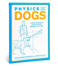 ThinkGeek :: Physics for Dogs