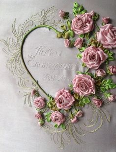 Ribbon Embroidered Heart • this is absolutely gorgeous. The fine embroidery on the left really allows the eye to appreciate the roses.