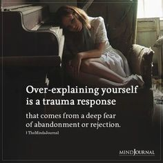 Over-explaining Yourself Is A Trauma Response