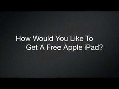 How to get  a free Apple iPad! Awesome video! =D