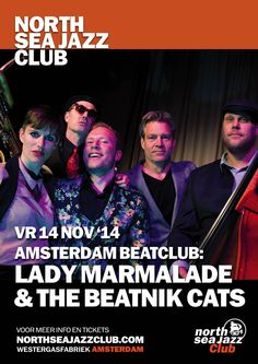 14-11-'14 Amsterdam BeatClub at North Sea Jazz Club!  Amsterdam BeatClub is terug in de mooiste jazzclub van Amsterdam: North Sea Jazz Club!  live: Lady Marmalade & The Beatnik Cats (beat generation jazz!)  dj's: Goffry(It.), Celeste(It.), Pallino(It.) & Ir. Vendermeulen(ABC) playing the finest mod-jazz, boogaloo, popcorn, soul, funk & r'n'b 45's!  cult-visuals by The Scopi-Tonics  open: 22:30 - late (aanvang optreden rond 23:30) entrance: E7  North Sea Jazz Club Pazzanistraat 1  Amsterdam