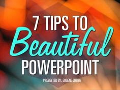 7 Tips to Beautiful PowerPoint by @itseugenec by Eugene Cheng, via Slideshare