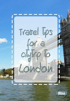 Travel tips for a citytrip to London