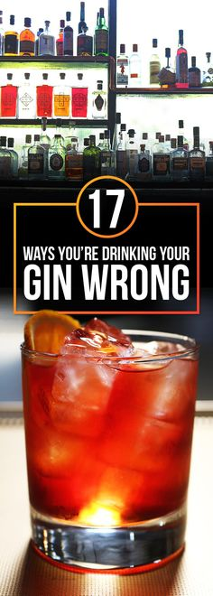 17 Ways You're Drinking Your Gin Wrong