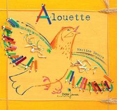 Alouette de Martine Bourre. Comptine dès 2 ans