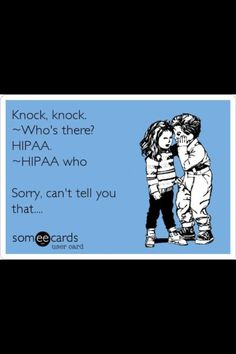 ah haha HIPAA .for my nurse friends. Medical Jokes, Medical Transcriptionist, Doctor Humor, Someecards, Knock Knock, I Laughed, Haha, Sayings, Words