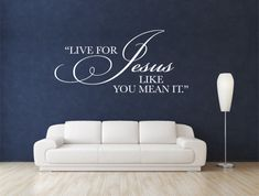 Hey, I found this really awesome Etsy listing at https://www.etsy.com/listing/155228311/christian-wall-decal-live-for-jesus-code