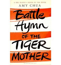 Battle Hymn of the Tiger Mother by Amy Chua. Loved this book and could not put it down. Tiger Moms, Books To Read, My Books, What Is Like, My Love, Reading Lists, Reading Room, Nonfiction, Amy