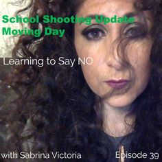Schooling Shooting Update, Moving, Learning to Say NO by Sabrina Victoria on SoundCloud