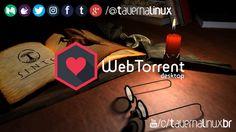 """"""" WebTorrent Desktop - Cliente Torrent de Streaming Multiplataforma  Review"""""""