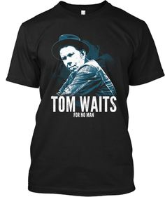 'Tom Waits' Apparel | Teespring