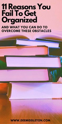 11 Reasons You Fail to Get Organized - Stacy Floyd Home Organisation Tips, Organization Hacks, Organizing Ideas, Daily Planner Pages, Daily Planner Printable, Decluttering Ideas Feeling Overwhelmed, Declutter Your Mind, Housekeeping Tips, Getting Organized