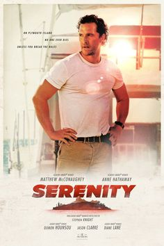 First Poster for Drama-Thriller 'Serenity' - Starring Matthew McConaughey, Anne Hathaway, Jason Clarke, Djimon Hounsou, and Diane Lane Hd Movies Online, New Movies, Movies To Watch, Movies And Tv Shows, Iconic Movies, Imdb Movies, Movies Free, Streaming Hd, Streaming Movies
