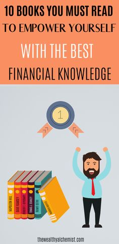 Best financial books to read: here you'll find a list of the best financial books you must read to empower yourself with the best financial knowledge and succeed with your money! Finance Books, Finance Tips, Money Machine, Rich Dad, Make Money Now, Financial Peace, Dave Ramsey, Budgeting Tips, Money Management