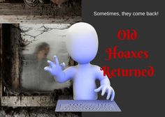 Old Hoaxes Returned
