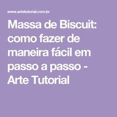 Massa de Biscuit: como fazer de maneira fácil em passo a passo - Arte Tutorial
