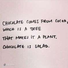 Chocolate is salad