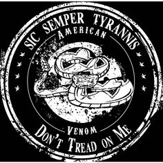 Sons of Liberty Tees: Sic Semper Tyrannis - Don't Tread on Me Rattlesnake - American Venom : T-Shirt - T-Shirts