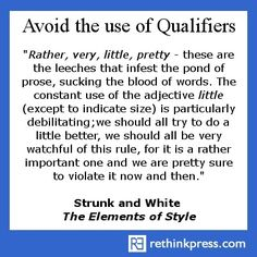 Quotable - Strunk & White on Qualifiers - The Plain Language Programme