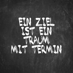 >>Ein Ziel ist ein Traum mit Termin<< - Tap the link to shop on our official online store! You can also join our affiliate and/or rewards programs for FREE! Words Quotes, Life Quotes, Sayings, German Quotes, Humor Grafico, True Words, Motivation Inspiration, Favorite Quotes, Quotations