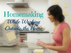 When I was engaged to be married, I was filled with plans and dreams for what my life would be like as a new wife!  One of the desires I probably clung to the hardest was to be a stay at home wife.   What what does it look like when you are a homemaker who has to work outside the home?