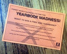 March Yearbook Madness! Raffle off a yearbook to any student that bought a book during the month of March! Great yearbook sales and promotion idea!