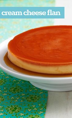 Cream Cheese Flan  Our cream cheese version is the stuff flan-tasies are made of. With reviews like GREAT GREAT GREAT! youll want to keep this recipe in mind when its time to wow guests.