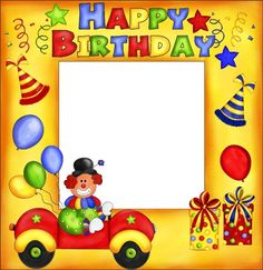 Free Transparent PNG files and Paint Shop Pro Tubes: Happy Birthday Clown Frame Happy Birthday Clown, Happy Birthday Nephew, Cute Birthday Wishes, Happy Birthday Celebration, Art Birthday, Birthday Greetings, Birthday Cards, Funny Birthday Photos, Birthday Photo Frame