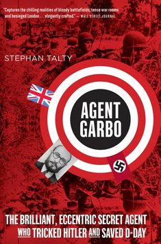 Agent Garbo: The Brilliant, Eccentric Secret Agent Who Tricked Hitler and Saved D-day Kafka On The Shore, Unsung Hero, Haruki Murakami, Wall Street Journal, D Day, Eccentric, Book Lists, Picture Quotes, Audio Books