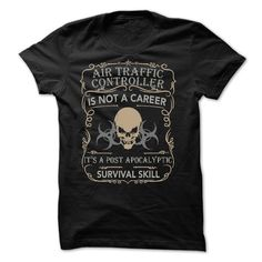 AIR TRAFFIC CONTROLLER POST APOCALYPTIC SURVIVAL SKILL T-Shirts, Hoodies. ADD TO…