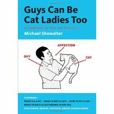 Guys Can Be Cat Ladies Too: Michael Showalter  I know exactly who to buy this for!