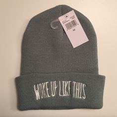 Woke up like this Beanie Brand new • with tags • beanie • gray • reads: woke up like this • price firm • Other