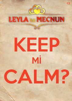 Leyla ile Mecnun - Keep mi Calm? by cz25
