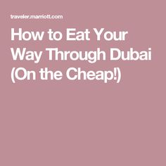 How to Eat Your Way Through Dubai (On the Cheap!)