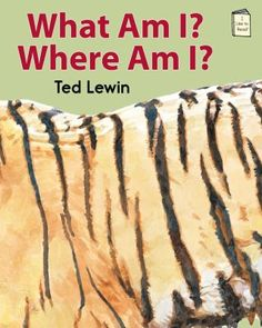 """What Am I? Where Am I? by Ted Lewin. Have fun using your observational skills in an animal guessing game. (Then you could try playing """"Riddly Riddly Ree"""" around the house/room!)"""
