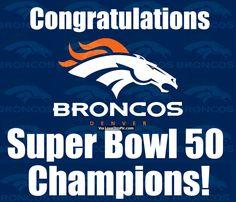 Congratulations Denver Broncos. Super Bowl 50 Champions! Pictures ...