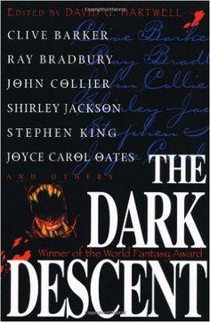 The Dark Descent: Clive Barker, Ray Bradbury, John Collier, Shirley Jackson, Stephen King, Joyce Carol Oates, David G. Hartwell: 9780312862176: AmazonSmile: Books