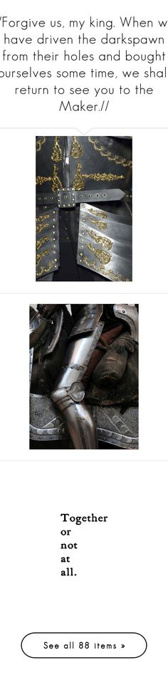 """//Forgive us, my king. When we have driven the darkspawn from their holes and bought ourselves some time, we shall return to see you to the Maker.//"" by foreverfrost ❤ liked on Polyvore featuring photos, backgrounds, armor, image, pictures, pic, words, quotes, text and fillers"