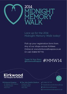 The poster we created for Kirkwood Hospice's Midnight Memory Walk 2014 http://www.kirkwoodhospice.co.uk/fundraising/events/mmw