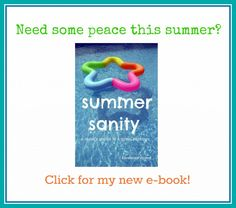 Summer Sanity E-Book--Have a fun and peaceful summer! 2.00 off promo code for May!